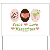 Peace Love Margarita Yard Sign