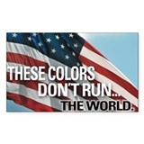 THESE COLORS DON'T RUN...THE WORLD. bumper sticker