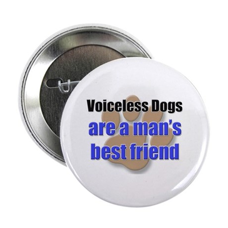 "Voiceless Dogs man's best friend 2.25"" Button (10"