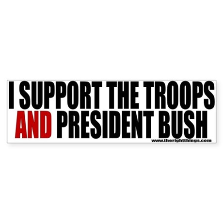 Support The Troops AND President Bumper Sticker