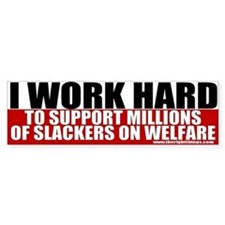 I Work Hard Conservative Bumper Car Sticker