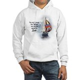You Can't Change the Wind Hoodie Sweatshirt