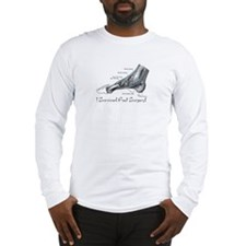 I Survived Foot Surgery! Long Sleeve T-Shirt