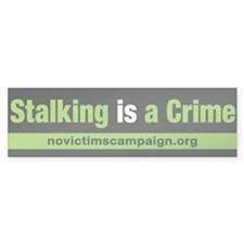Stalking is a Crime Bumper Bumper Sticker