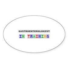 Gastroenterologist In Training Oval Decal