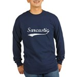 Sarcastic Long Sleeve Dark T-Shirt