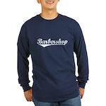 barbershop Long Sleeve Dark T-Shirt