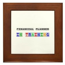 Financial Planner In Training Framed Tile