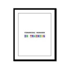 Financial Manager In Training Framed Panel Print