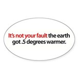 It's Not Your Fault the Earth Oval Decal