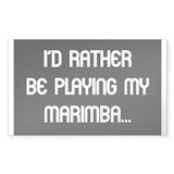 Rather be playing the marimba Rectangle Decal