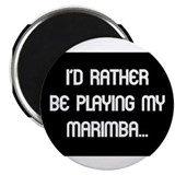 Rather be playing the marimba Magnet