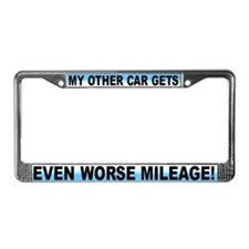 My Other Car Gets Even Worse Mileage! Plate Frame