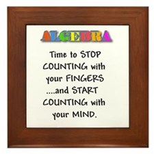 ALGEBRA TIME TO STOP COUNTING Framed Tile