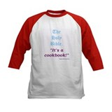 The Bible is a cookbook. Tee
