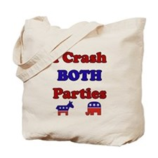 I Crash Both Parties Tote Bag