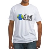 My Temp Job: Saving the World Shirt