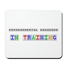 Environmental Engineer In Training Mousepad