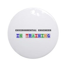 Environmental Engineer In Training Ornament (Round