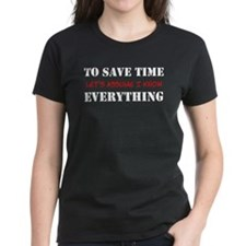 Just Assume I Know Everything Tee