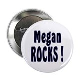 "Megan Rocks ! 2.25"" Button (100 pack)"