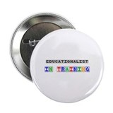 "Educationalist In Training 2.25"" Button (10 pack)"