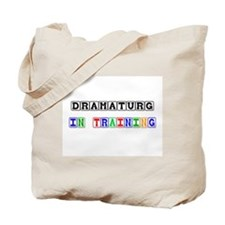 Dramaturg In Training Tote Bag