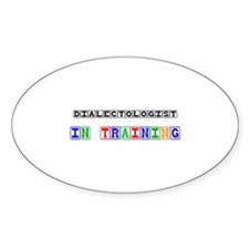 Dialectologist In Training Oval Sticker