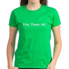 """Fire. Them. All."" Tee"