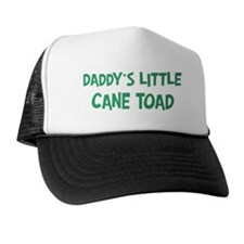 Daddys little Cane Toad Trucker Hat