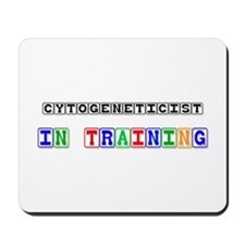 Cytogeneticist In Training Mousepad
