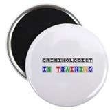 Criminologist In Training Magnet