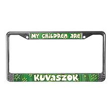 My Children Kuvasz License Plate Frame