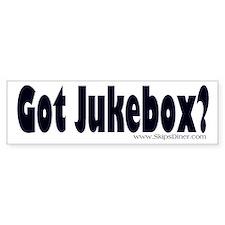 Got Jukebox? Bumper Bumper Sticker