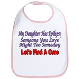 My Daughter Has Epilepsy Find A Cure Bib
