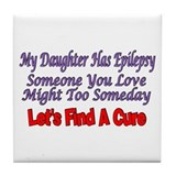 My Daughter Has Epilepsy Find A Cure Tile Coaster