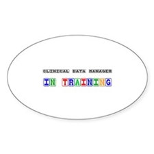 Clinical Data Manager In Training Oval Decal