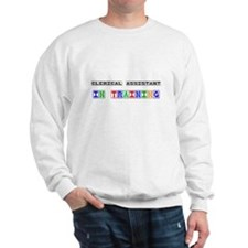 Clerical Assistant In Training Sweatshirt