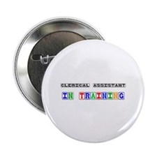 "Clerical Assistant In Training 2.25"" Button"
