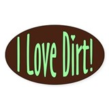 I Love Dirt Oval Bumper Stickers
