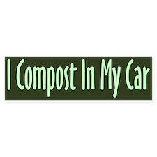 I Compost In My Car Bumper Bumper Sticker