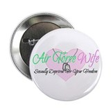 Air Force Wife Sexually Deprived 2.25&quot; Button (10
