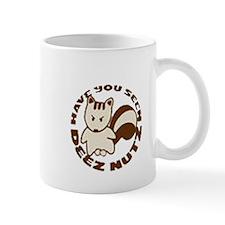 deez nuts Mug