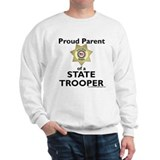 Parent of a State Trooper Sweatshirt