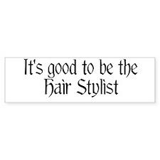 It's good...Hair stylist Bumper Sticker (10 pk)