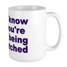 If You Know Me, You're Probably Being Watched Mug