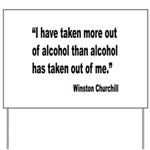 Churchill Alcohol Quote Yard Sign