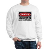 Armwrestler Danger Sign Sweatshirt