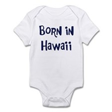 Born in Hawaii Infant Bodysuit
