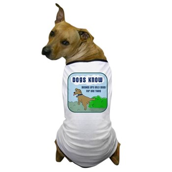 """""""Dogs KNOW"""" Dog T-Shirt"""